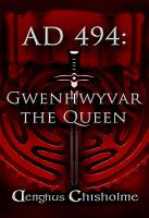 Guinevere the Queen AD494 PDF