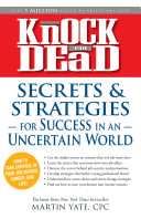 Knock  em Dead   Secrets and Strategies for Success in an Uncertain World PDF