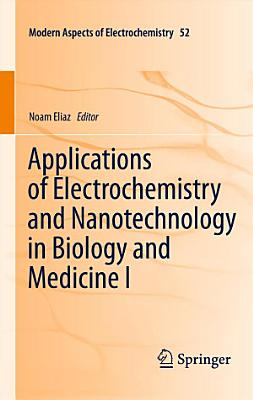 Applications of Electrochemistry and Nanotechnology in Biology and Medicine I