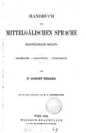 Handbuch der mittelgälischen Sprache: Hauptsächlich Ossian's : Grammatik, Lesestücke, Wörterbuch
