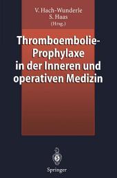 Thromboembolie-Prophylaxe in der Inneren und operativen Medizin
