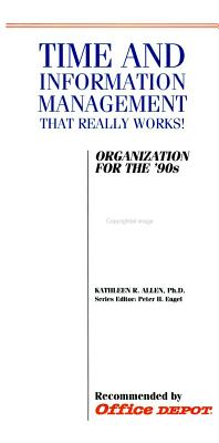 Time and Information Management That Really Works