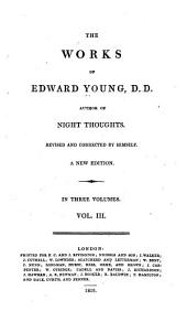 The works of Edward Young, D. D. author of Night thoughts. Revised and corrected by himself: Volume 3