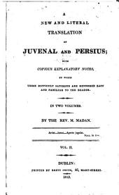 A New and Literal Translation of Juvenal and Persius: With Copious Explanatory Notes...