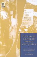 The End of Empire in French West Africa PDF