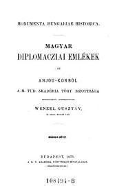 Magyar diplomacziai emlekek az Anjou-Korbol ... Szerk ... Masodik kötet. (Ungarische diplomatische Denkmäler aus der Zeit der Anjou's.): 2. kötet;4. kötet