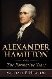 Alexander Hamilton  The Formative Years PDF