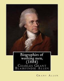 Biographies of Working Men   1884   By  Grant Allen PDF