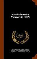 Botanical Gazette  Volume V 24  1897