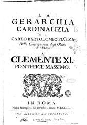 La gerarchia cardinalizia di Carlo Bartolomeo Piazza della Congregazione degli Oblati di Milano ..