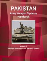 Pakistan Army Weapon Systems Handbook Volume 1 Strategic Information and Weapon Systems PDF