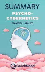 """Summary of """"Psycho-Cybernetics"""" by Maxwell Maltz"""