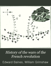 History of the Wars of the French Revolution: From the Breaking Out of the War in 1792, to the Restoration of a General Peace in 1815; Comprehending the Civil History of Great Britain and France During that Period, Volume 1