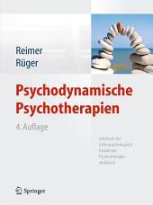 Psychodynamische Psychotherapien: Lehrbuch der tiefenpsychologisch fundierten Psychotherapieverfahren, Ausgabe 4