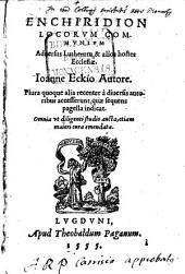 Enchiridion Locorum Communium Adversus Lutherum, & alios hostes Ecclesiae