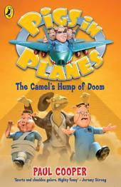 Pigs in Planes: The Camel's Hump of Doom: The Camel's Hump of Doom