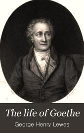 The Life of Goethe: Volume 2