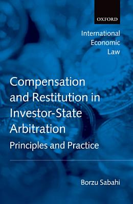 Compensation and Restitution in Investor State Arbitration