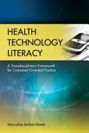 Health Technology Literacy: A Transdisciplinary Framework for Consumer-Oriented Practice
