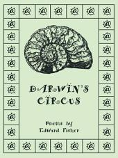 Darwin's Circus: Poems by Edward Fisher