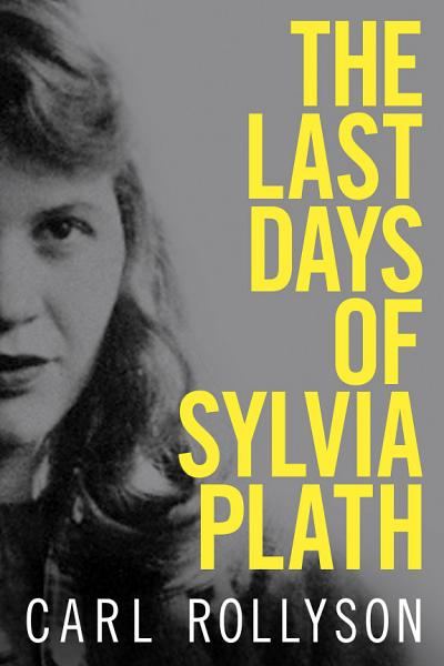 Download The Last Days of Sylvia Plath Book