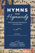 Hymns and Hymnody: Historical and Theological Introductions, Volume 1