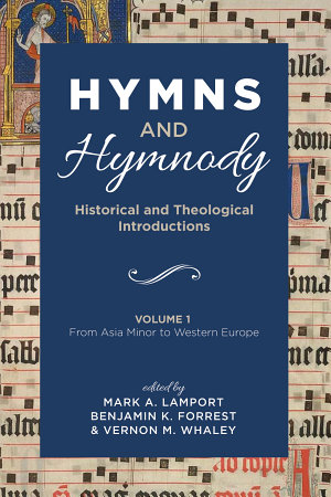 Hymns and Hymnody  Historical and Theological Introductions  Volume 1