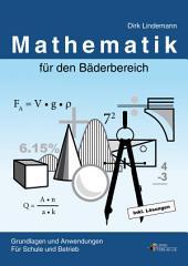 Mathematik für den Bäderbereich: Grundlagen und Anwendungen für Schule und Betrieb inkl. Lösungsbuch, Ausgabe 6