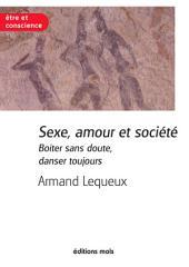 Sexe, amour et société: Un essai sur la sexualité