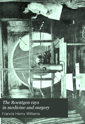 The Roentgen rays in medicine and surgery