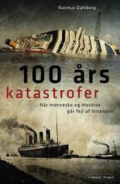 100 års katastrofer