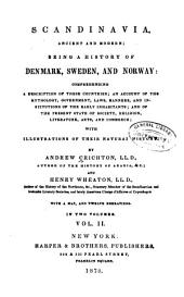 Scandinavia, Ancient and Modern: Being a History of Denmark, Sweden, and Norway: Comprehending a Description of These Countries; an Account of the Mythology, Government, Laws, Manners, and Institutions of the Early Inhabitants; and of the Present State of Society, Religion, Literature, Arts, and Commerce; with Illustrations of Their Natural History, Volume 2