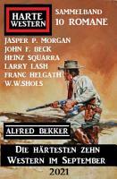 Die h  rtesten zehn Western im September 2021  Harte Western Sammelband 10 Romane PDF