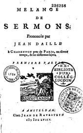 Mélange de Sermons prononcés par Jean Daillé, à Charenton... en divers temps et sur differens sujets