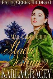 Mail Order Bride - Maeve's Destiny: Clean and Wholesome Historical Western Cowboy Inspirational Romance