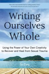 Writing Ourselves Whole Book PDF