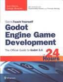 Godot Engine Game Development in 24 Hours, Sams Teach Yourself