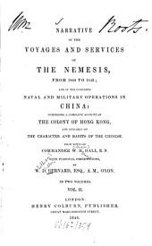 Narrative of the Voyages and Services of the Nemesis, from 1840 to 1843; and of the Combined Naval and Military Operations in China: Comprising a Complete Account of the Colony of Hong Kong, and Remarks on the Character and Habits of the Chinese: From Notes of W[illiam] H[enry] Hall. In 2 Vol, Volume 2