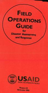 Field Operations Guide for Disaster Assessment and Response: Edition 3