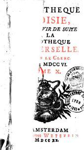 Bibliothèque choisie, pour servir de suite à la Bibliothèque universelle: tome 4, 1704 ; tome 6, 1705