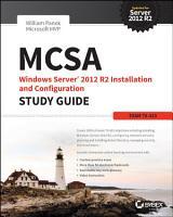 MCSA Windows Server 2012 R2 Installation and Configuration Study Guide PDF