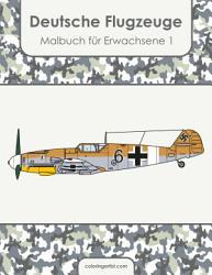 Deutsche Flugzeuge Malbuch f  r Erwachsene 1 PDF