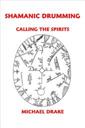 Shamanic Drumming: Calling the Spirits