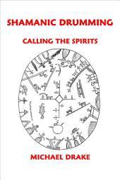 Shamanic Drumming: Calling the Spirits