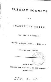 Elegiac Sonnets: By Charlotte Smith. ... With Additional Sonnets and Other Poems