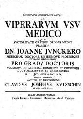 Diss. inaug. med. de viperarum usu medico