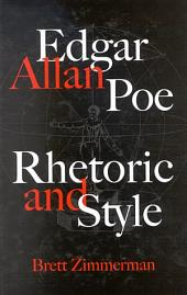 Edgar Allan Poe: Rhetoric and Style
