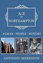 A-Z of Northampton