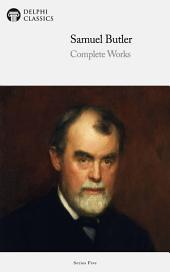 Delphi Complete Works of Samuel Butler (Illustrated)