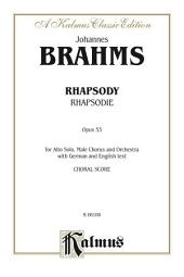 Rhapsody (Rhapsodie), Opus 53: For Alto Solo, Male (TTBB) Chorus/Choir and Orchestra with German and English Text (Choral Score)